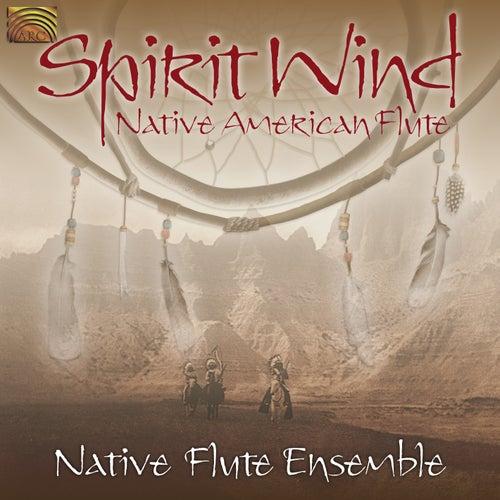 Spirit Wind by Native Flute Ensemble