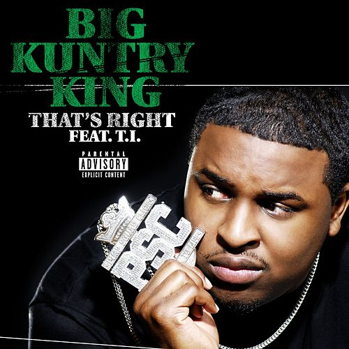 That's Right by Big Kuntry King