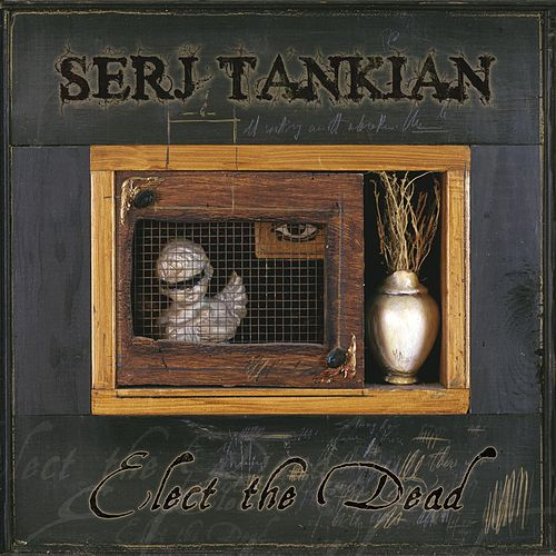 Elect The Dead by Serj Tankian