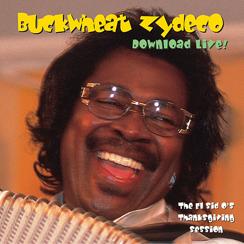 Download Live! The El Sid O's Thanksgiving Session by Buckwheat Zydeco