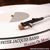 Walking On Music (Greatest Hits Special Price) by Peter Jacques Band