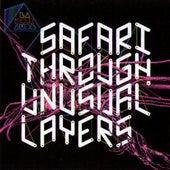 Safari through unusual layers by Lanoiraude