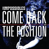Come Back B/W the Position by The  Impossibles