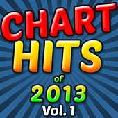 Chart Hits of 2013, Vol. 1 by Session All-Stars