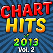 Chart Hits of 2013, Vol. 2 by Session All-Stars