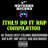 Italy Do It Rap Compilation (30 Tracks Best Italians Underground Rap & Hip-Hop Artist and Beatmaker) de Various Artists