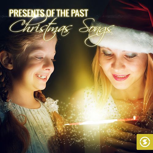 Presents of the Past: Christmas Songs by Various Artists