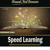 Speed Learning: Isochronic Tones Brainwave Entrainment by Binaural Mind Dimension