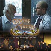 Glories of Tango (Original Motion Picture Soundtrack) by Lisandro Adrover