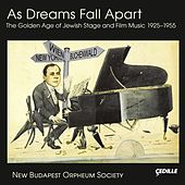 As Dreams Fall Apart: The Golden Age of Jewish Stage & Film Music 1925-1955 von Various Artists