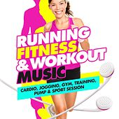 Running, Fitness & Workout Music (Cardio, Jogging, Gym, Training, Pump & Sport Session) by Various Artists