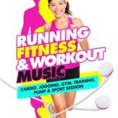 Running, Fitness & Workout Music (Cardio, Jogging, Gym, Training, Pump & Sport Session) de Various Artists
