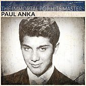 The Immortal Pop Hits Masters (Remastered) de Paul Anka