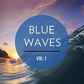 Blue Waves, Vol. 1 (Relaxing Chillout Tunes) by Various Artists