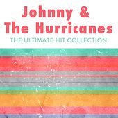 Johnny & The Hurricanes: The Ultimate Hit Collection de Johnny & The Hurricanes