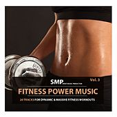 Fitness Power Music, Vol. 3 (20 Tracks for Dynamic & Massive Fitness Workouts) by Various Artists