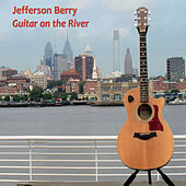 Guitar On the River de Jefferson Berry