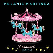 Carousel (The Remixes) de Melanie Martinez