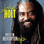 Police In Helicopter EP by John Holt