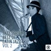 Jazz Series: Best Of Latin Jazz, Vol. 2 de Various Artists