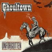 The Unforgotten: Rare & Un-Released van Ghoultown