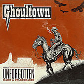The Unforgotten: Rare & Un-Released de Ghoultown