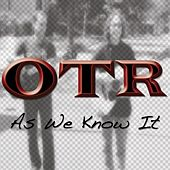As We Know It de OTR