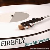 Show Me Tonight (Greatest Hits Special Price) de firefly
