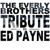 A Tribute to the Everly Brothers von Ed Payne