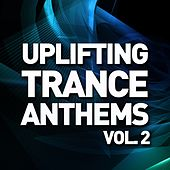 Uplifting Trance Anthems - Vol. 2 - EP by Various Artists