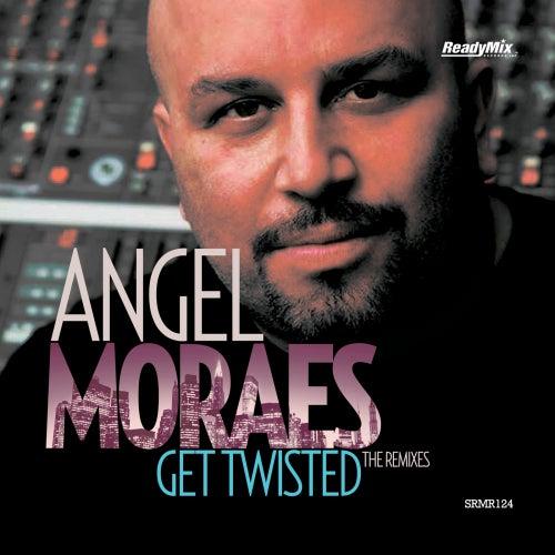 Get Twisted by Angel Moraes