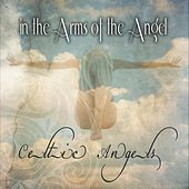 In The Arms Of The Angel de Celtic Angels
