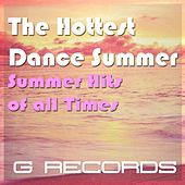 The Hottest Dance Summer (Summer Hits of All Times) by Various Artists