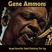Angel Eyes / Up Tight! / Twisting the Jug de Gene Ammons