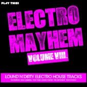 Electro Mayhem, Vol. 8 by Various Artists