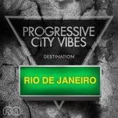 Progressive City Vibes - Destination Rio De Janeiro de Various Artists