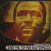 Over the Top R&B Masterpieces (Remastered) von Marvin Gaye