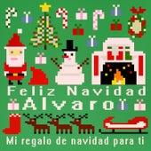 Feliz Navidad Alvaro - Mi Regalo de Navidad para Ti de Various Artists