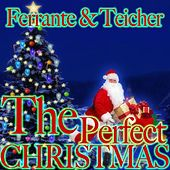 The Perfect Christmas by Ferrante and Teicher