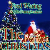 The Perfect Christmas de Fred Waring & His Pennsylvanians