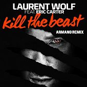 Kill the Beast (Armano Remix) van Laurent Wolf