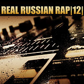 Real Russian Rap - Vol.12 by Various Artists