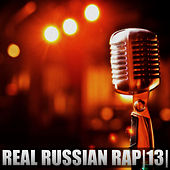 Real Russian Rap, Vol.13 by Various Artists