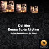 Karma Busta Rhythm (Chillout Buddha Lounge Bar Music) by Los Del Mar