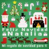 Feliz Navidad Natalia - Mi Regalo de Navidad para Ti de Various Artists