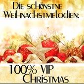 Die schönstne Weihnachstmelodien: 100% VIP Christmas by Various Artists