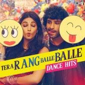 Tera Rang Balle Balle - Dance Hits de Various Artists