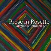 Originals Remixed - EP by Prose In Rosette