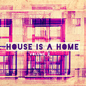 House Is A Home, Vol 2 von Various Artists