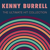 The Ultimate Hit Collection von Kenny Burrell